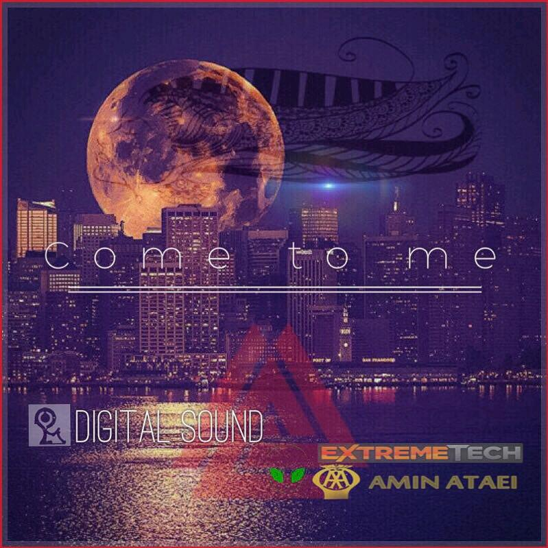 Amin Ataei – Come To Me Digitalsound