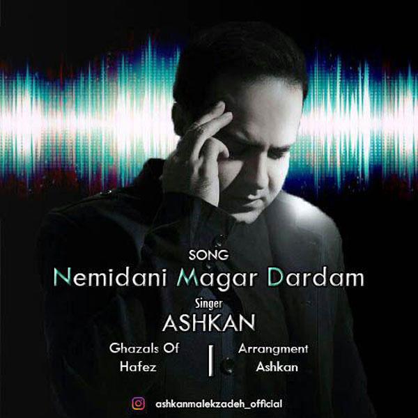 Ashkan Malekzadeh – Nemidani Magar Dardam