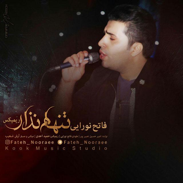 Fateh Nooraee – Tanham Nazar