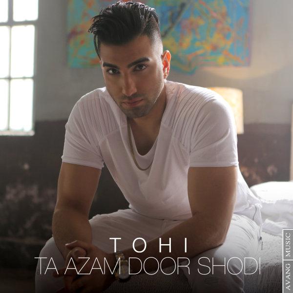 Hossein Tohi – Ta Azam Door Shodi