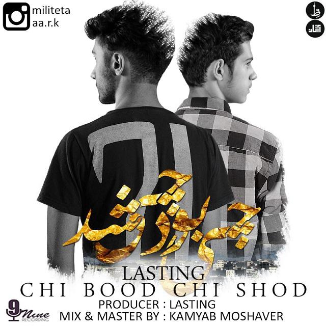 Lasting – Chi Bood Chi Shod