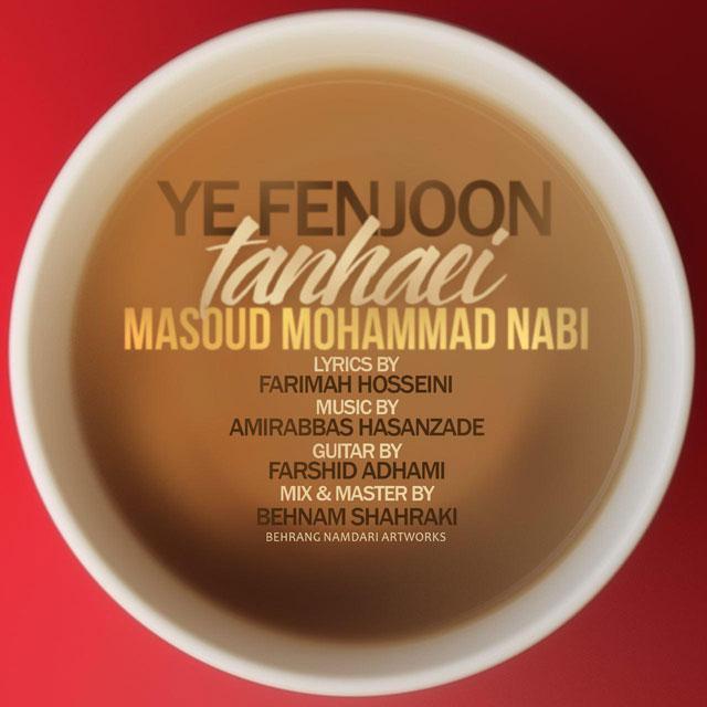 Masoud Mohammad Nabi – Ye Fenjoon Tanhaei