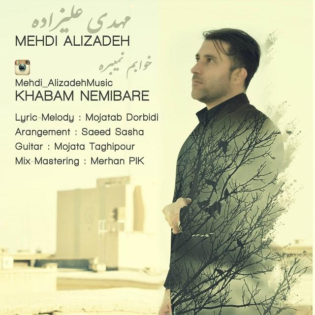 Mehdi Alizadeh – Khabam Nemibare