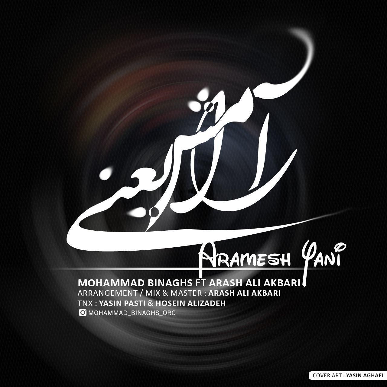Mohammad Binaghs Ft Arash AliAkbari – Aramesh Yani