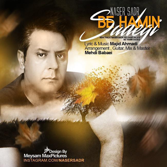 Naser Sadr – Be Hamin Sadegi
