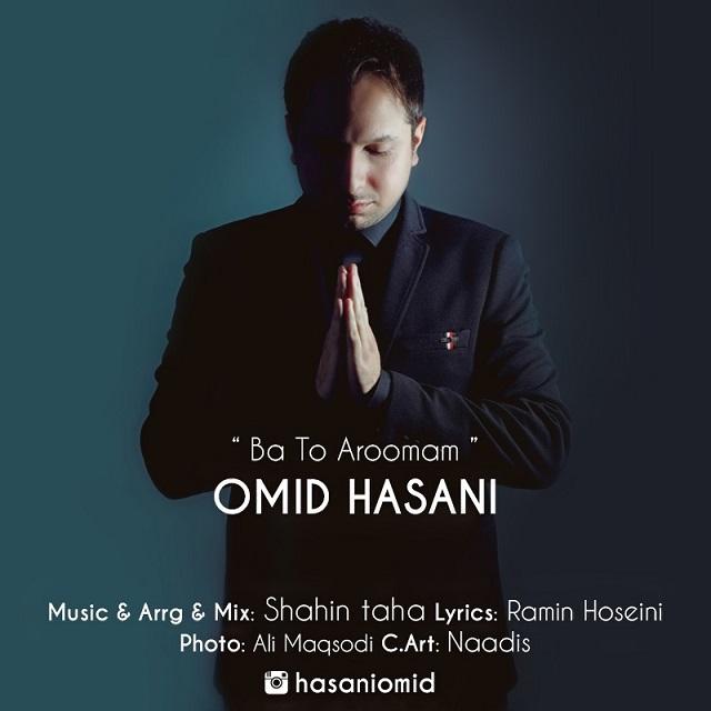 Omid Hasani – Ba to Aroomam
