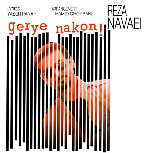 Reza Navaei – Gerye Nakon