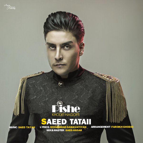 Saeed Tataii – Pishe Khodet Nagofti