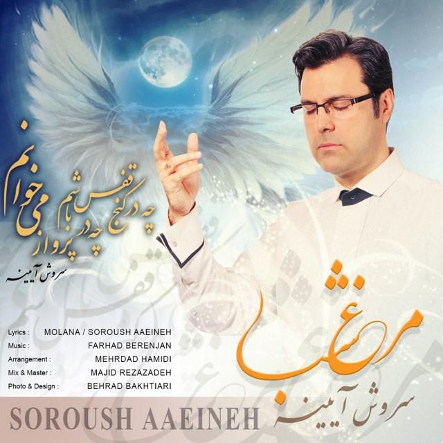 Soroush Aaeineh – Morghe Shab