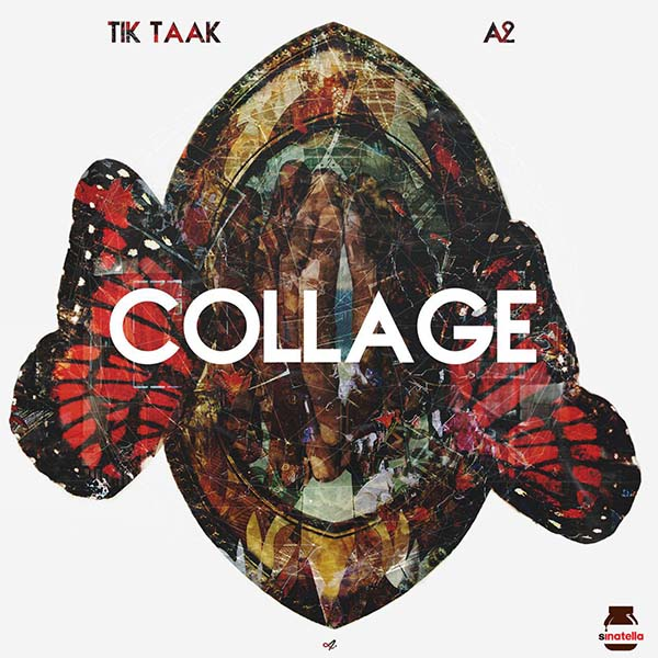Tik Taak – Collage (Ft A2)