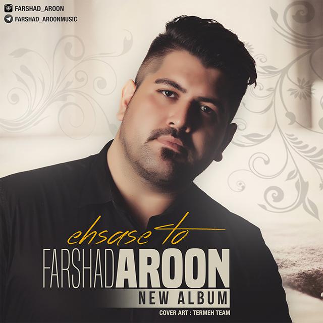 Farshad Aroon – Ehsase To