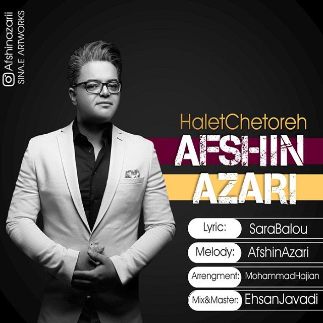 Afshin Azari – Halet Chetoreh