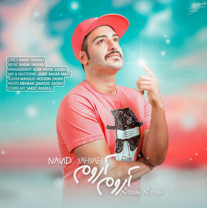Navid Yahyaei – Aroom Aroom