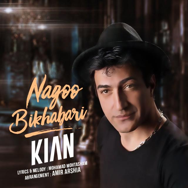 Kian – Nagoo Bikhabari