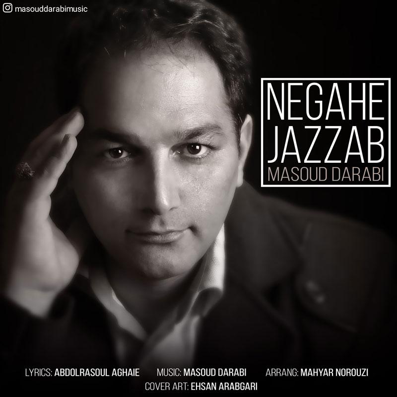 Masoud Darabi – Negahe Jazzab