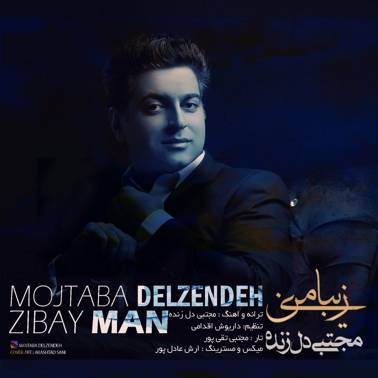 Mojtaba Delzendeh – Zibaye Man