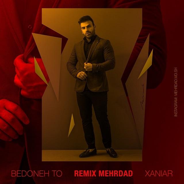 Xaniar – Bedoone To (Dj Mehrdad Remix)
