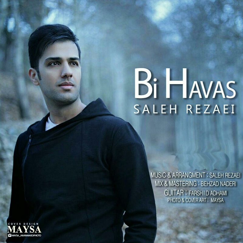 Saleh Rezaei – Bi Havas