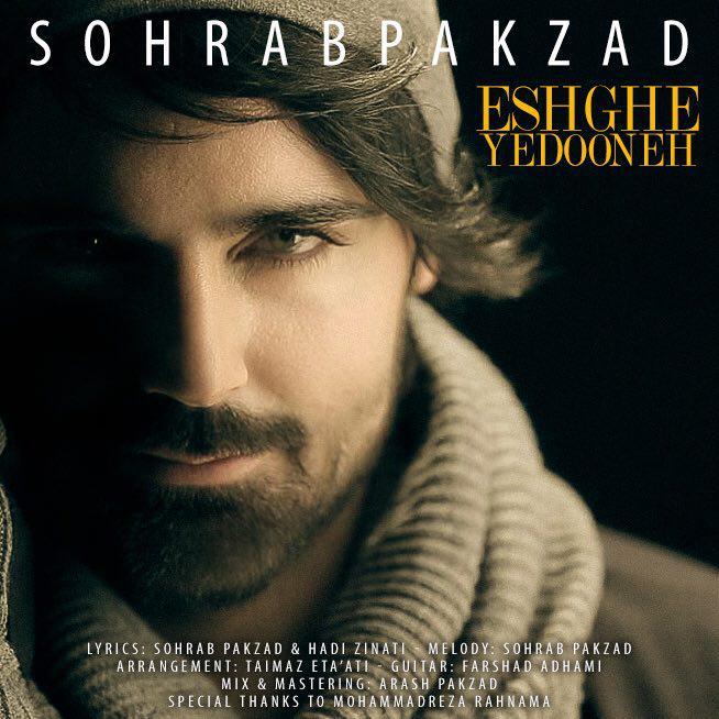 Sohrab Pakzad - Eshghe Yedooneh