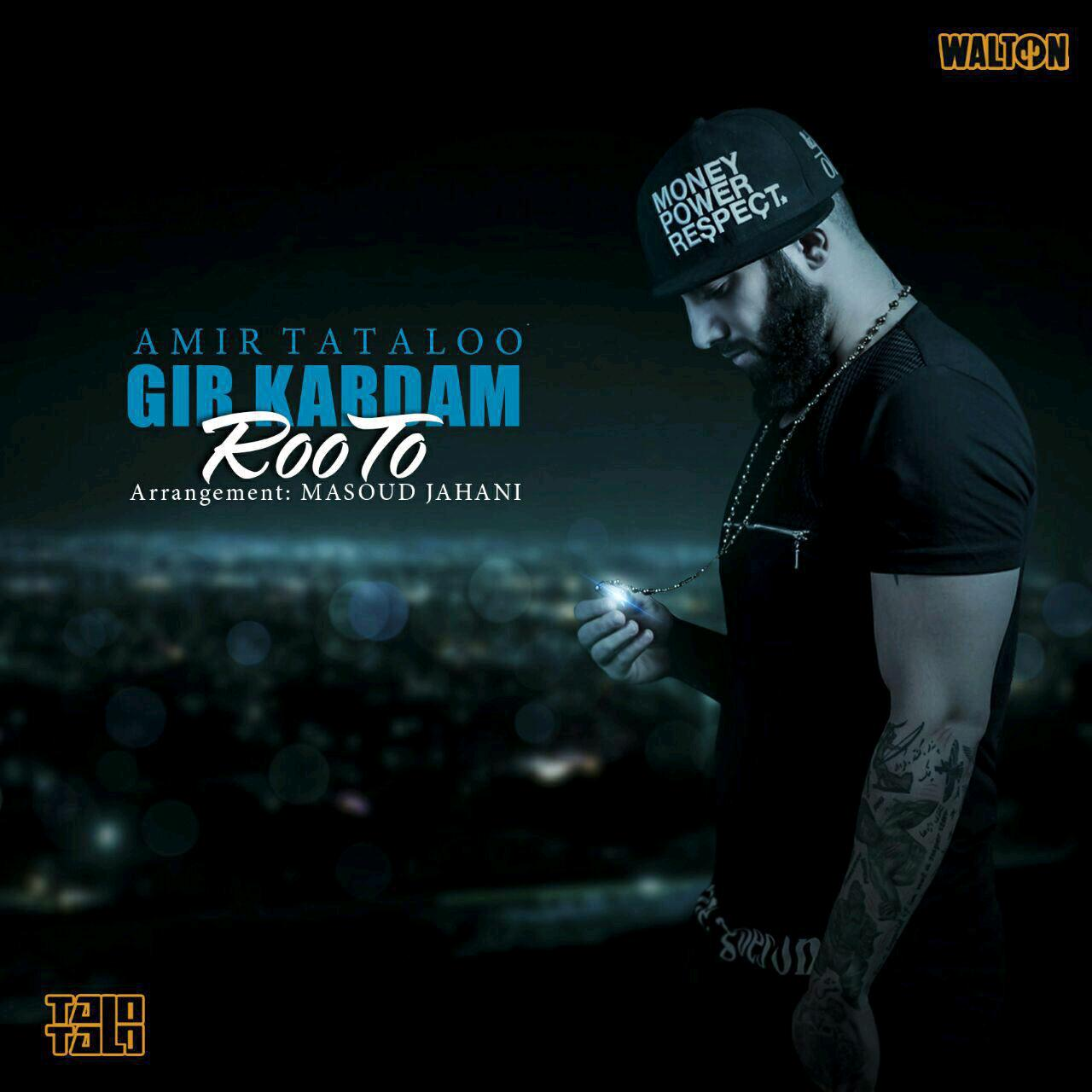 Amir Tataloo – Gir Kardam Roo To
