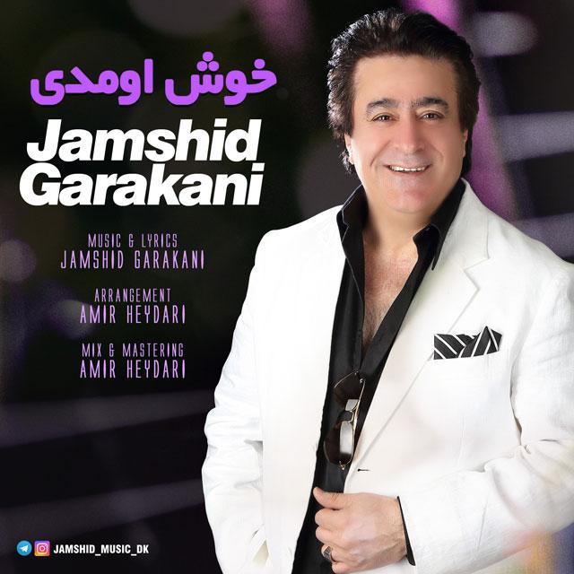 Jamshid Garakani – Khosh Omadi