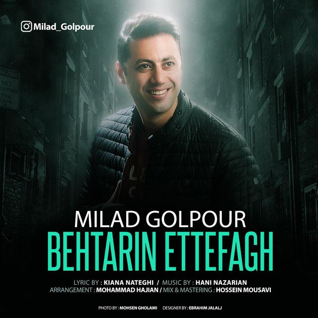 Milad Golpour – Behtarin Ettefagh