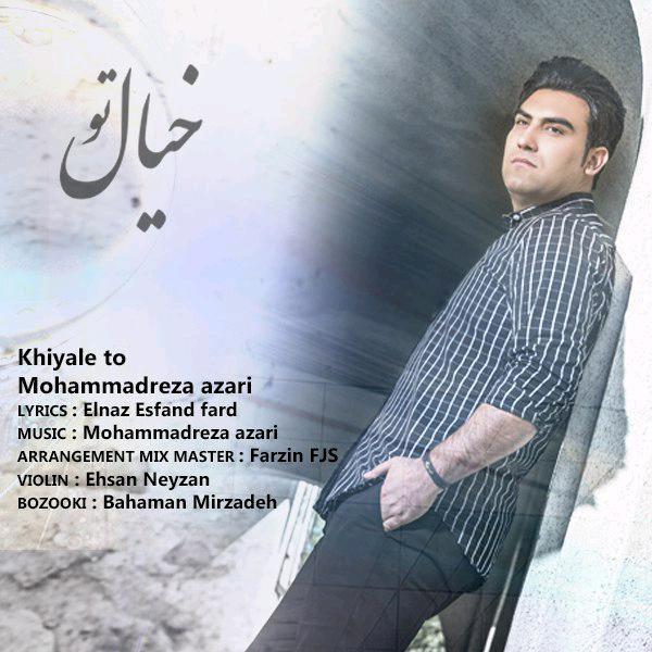 Mohammadreza Azari - Khiale To
