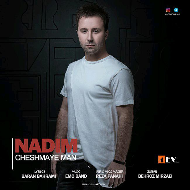 Nadim – Cheshmaye Man