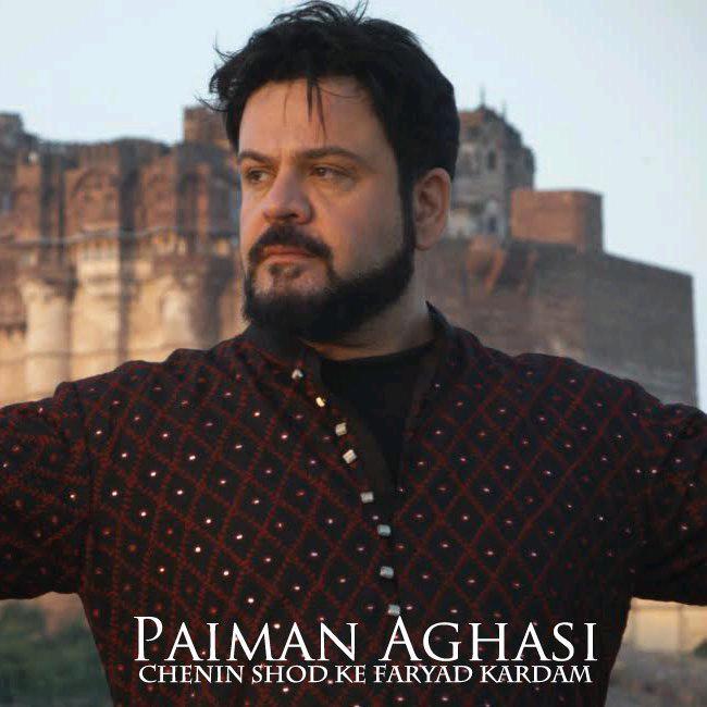 Paiman Aghasi – Chenin Shod Ke Faryad Kardam