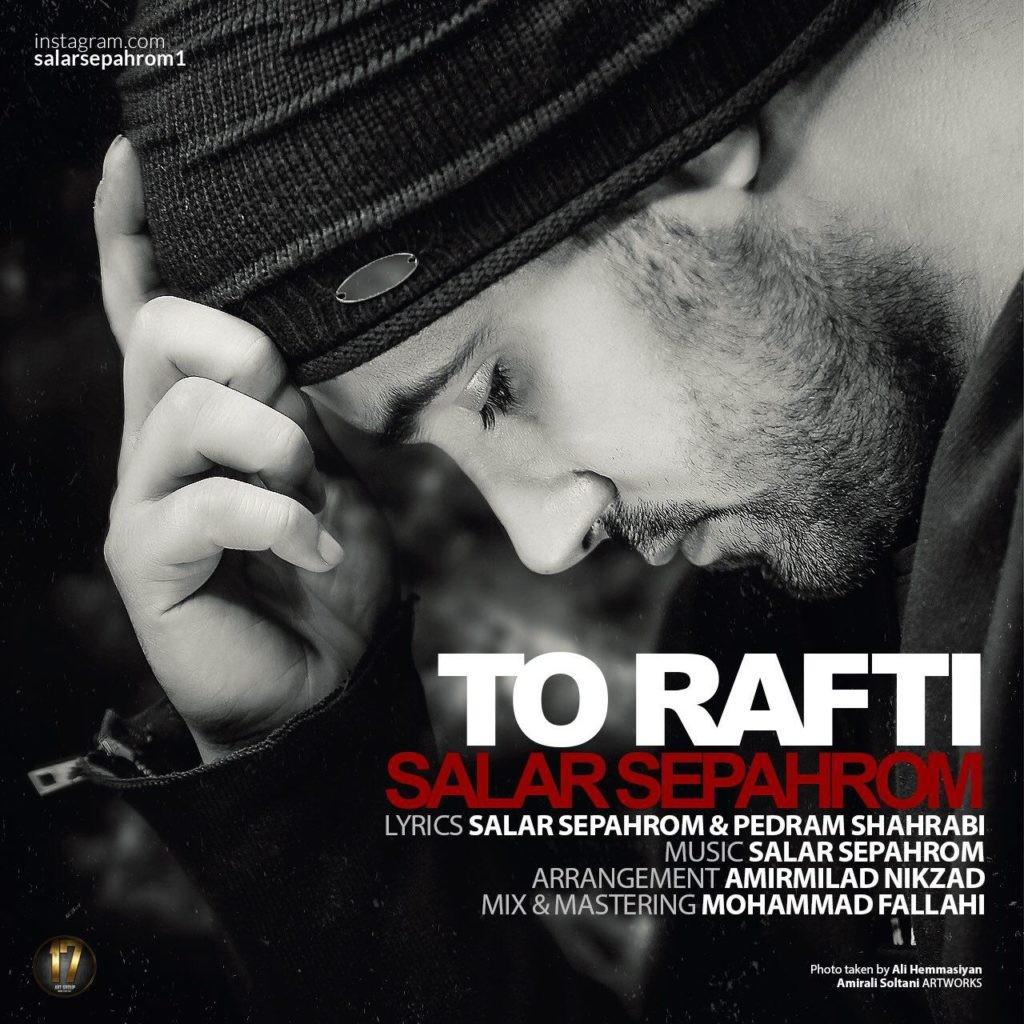 Salar Sepahrom – To Rafti
