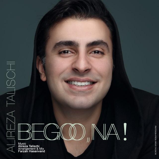 Alireza Talischi – Begoo Na