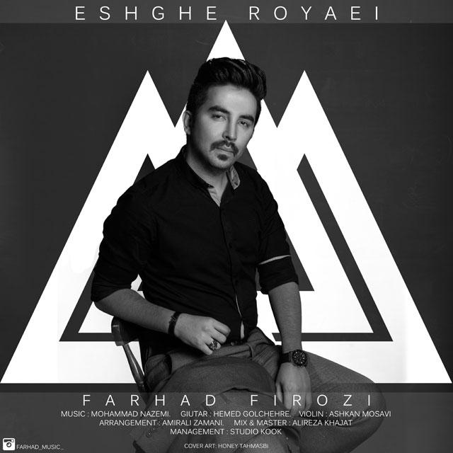 Farhad Firozi – Eshghe Royaei