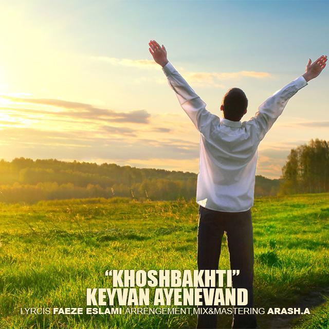 Keyvan Ayenevand – Khoshbakhti