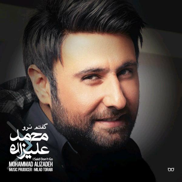 Mohammad Alizadeh – Goftam Naro