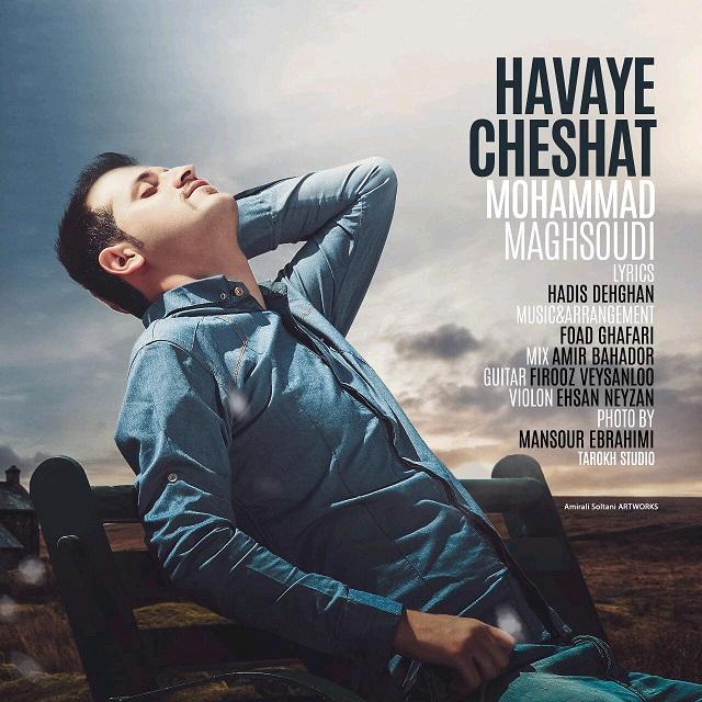 Mohammad Maghsoudi – Havaye Cheshat