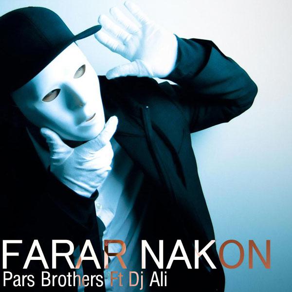 Pars Brothers – Farar Nakon (Ft Dj Ali)