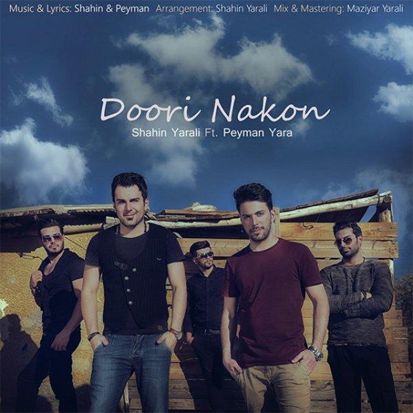 Shahin Yarali – Doori Nakon (Ft Peyman Yara)