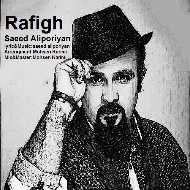 Saeed Aliporiyan – Rafigh