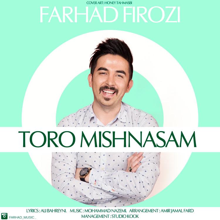 Farhad Firozi – Toro Mishnasam