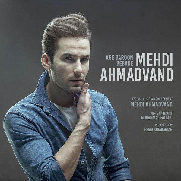 Mehdi Ahmadvand – Age Baroon Bebareh