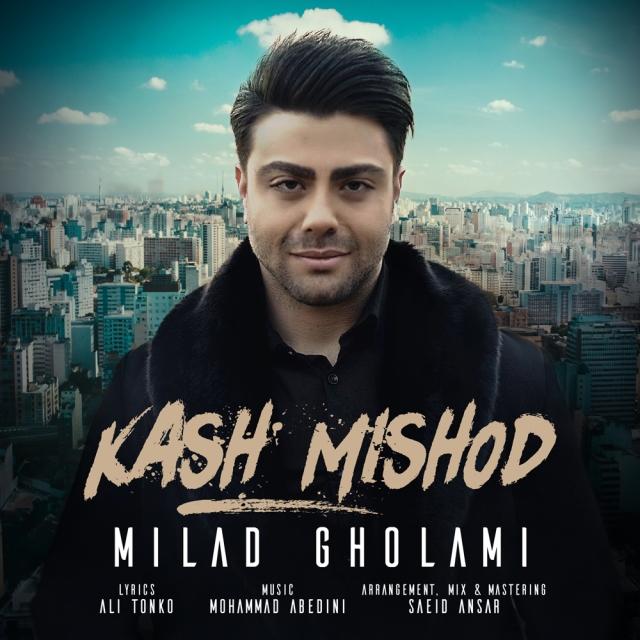 Milad Gholami – Kash Mishod
