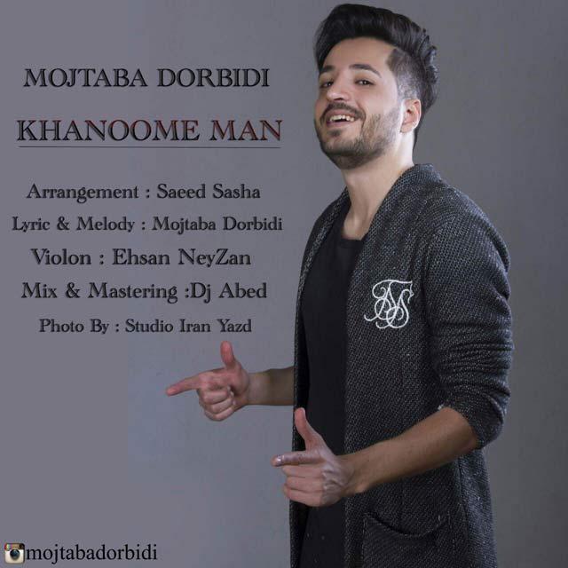 Mojtaba Dorbidi – Khanoome Man