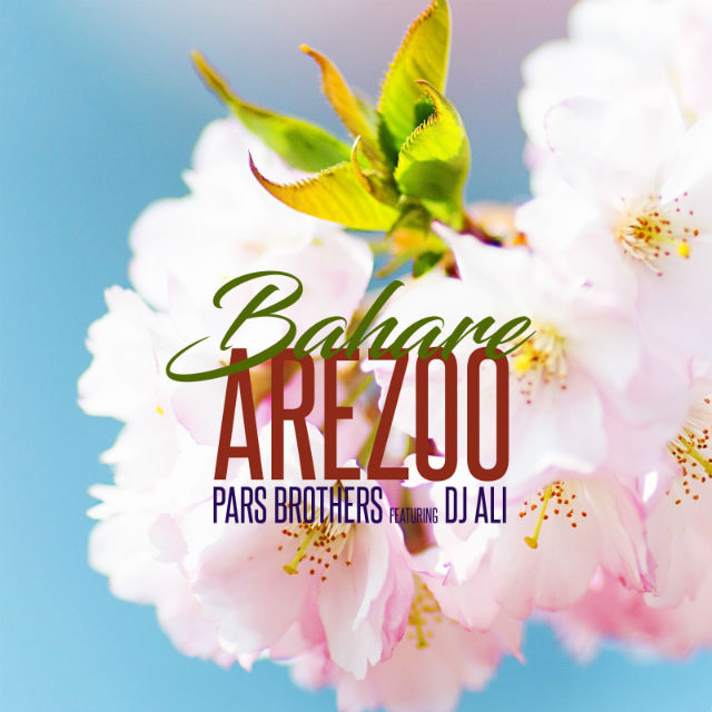 Pars Brothers – Bahare Arezoo (Ft Dj Ali)
