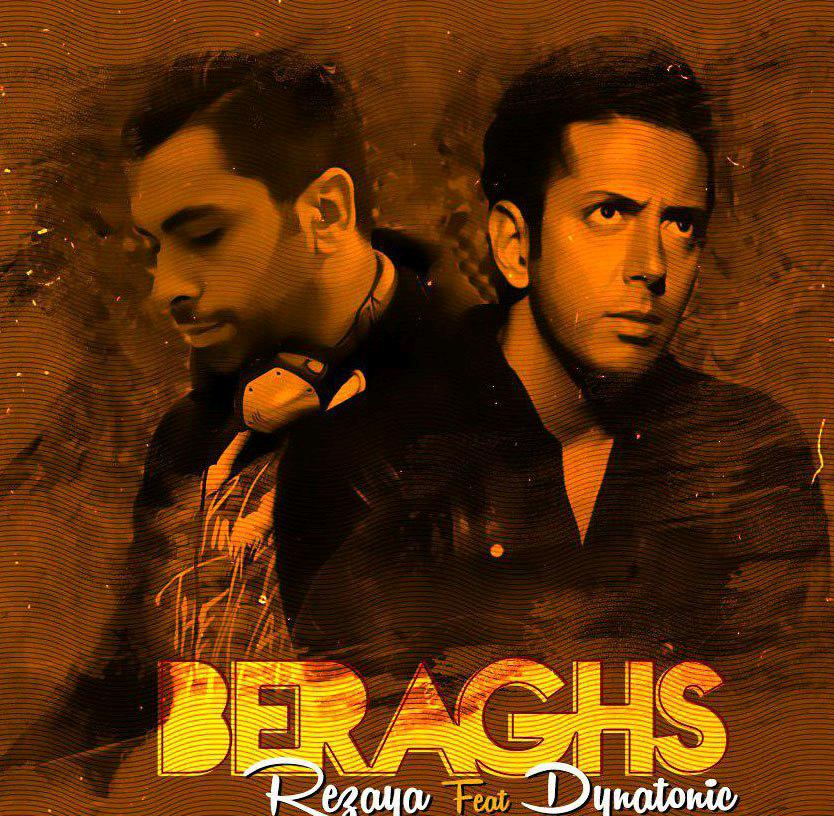 Rezaya – Beraghs (Ft Dynatonic)