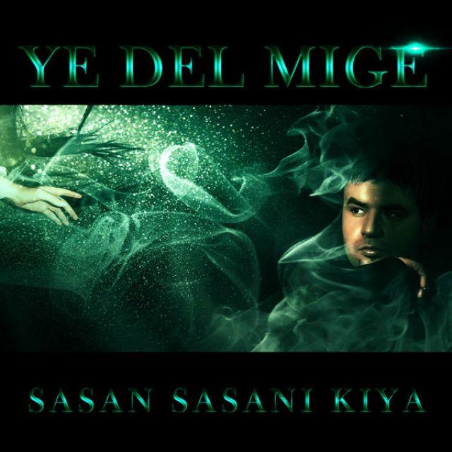 Sasan Sasani Kiya – Ye Del Mige
