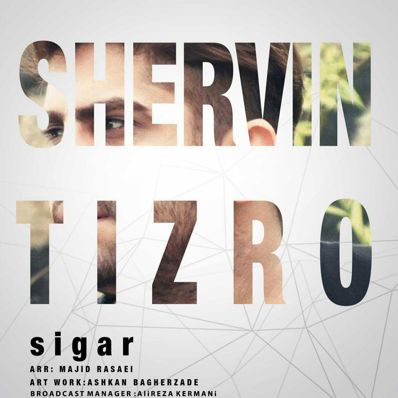 Shervin Tizro – Sigar