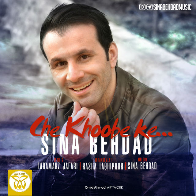 Sina Behdad – Che Khobe Ke