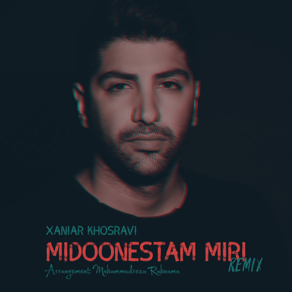 Xaniar Khosravi – Midoonestam Miri (Remix)