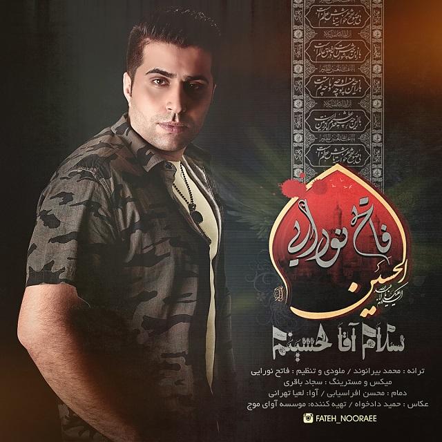 Fateh Nooraee – Salam Agha Hosseinam