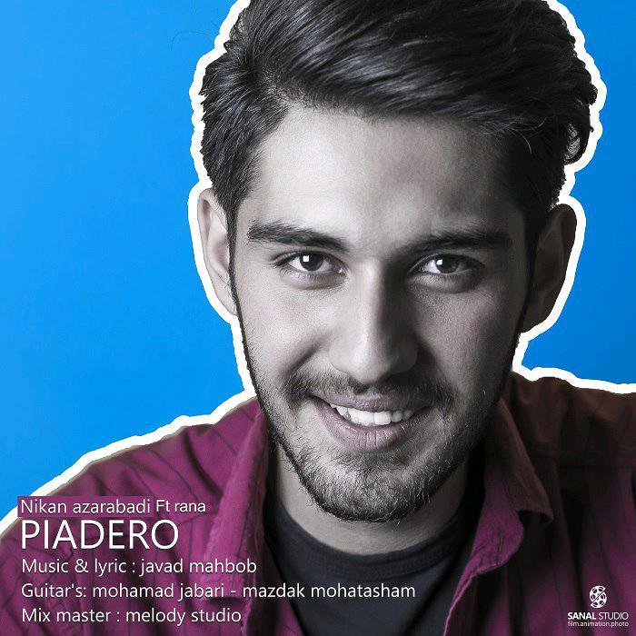Nikan Azarabadi – Piadero